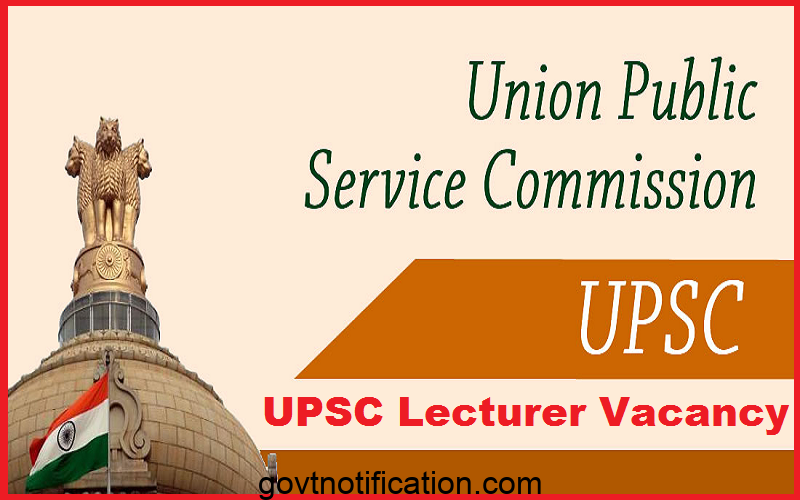 UPSC Latest Notification For Lecturer Post 2018
